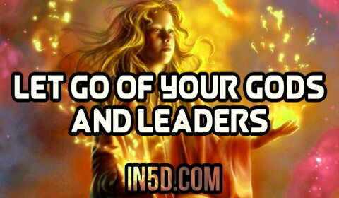 Let Go Of Your Gods And Leaders